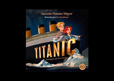 Titanic. El buque de los sueños